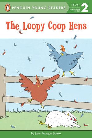 The Loopy Coop Hens by Janet Morgan Stoeke