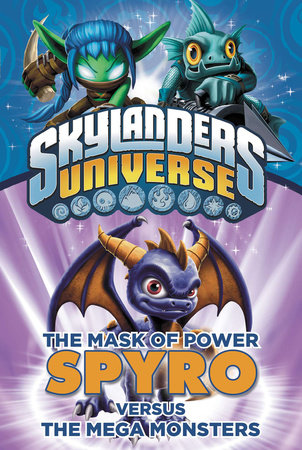 The Mask of Power: Spyro Versus the Mega Monsters #1 by Onk Beakman
