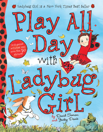 Play All Day with Ladybug Girl by Jacky Davis