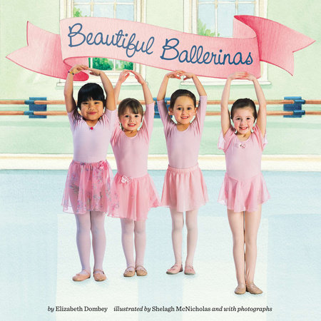 Beautiful Ballerinas by Elizabeth Dombey