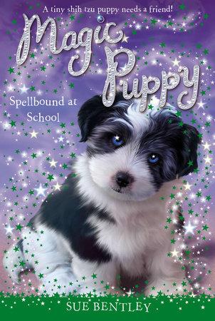 Spellbound at School #11 by Sue Bentley