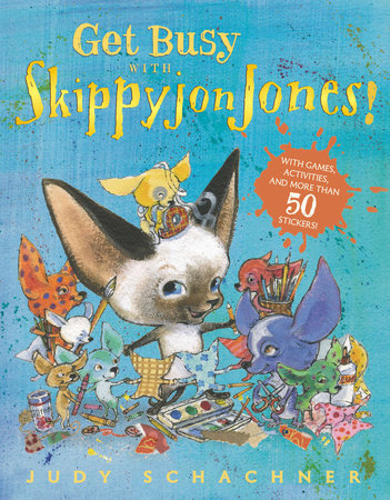 Get Busy with Skippyjon Jones! by Judy Schachner