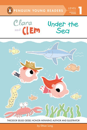 Clara and Clem Under the Sea by Ethan Long