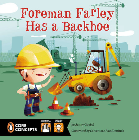Foreman Farley Has a Backhoe by Jenny Goebel