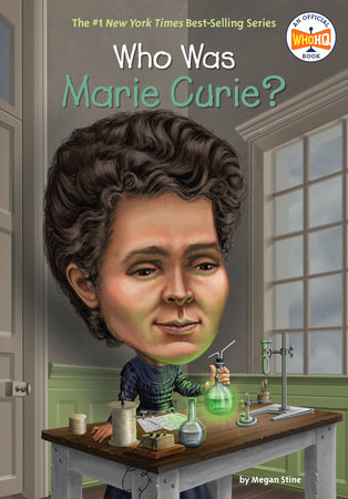 Who Was Marie Curie? by Megan Stine