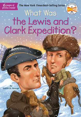 What Was the Lewis and Clark Expedition? by Judith St. George