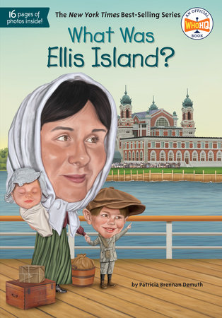What Was Ellis Island? by Patricia Brennan Demuth