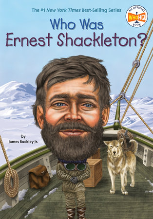 Who Was Ernest Shackleton? by James Buckley, Jr.