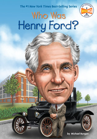 Who Was Henry Ford? by Michael Burgan
