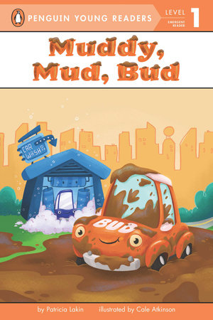 Muddy, Mud, Bud by Patricia Lakin