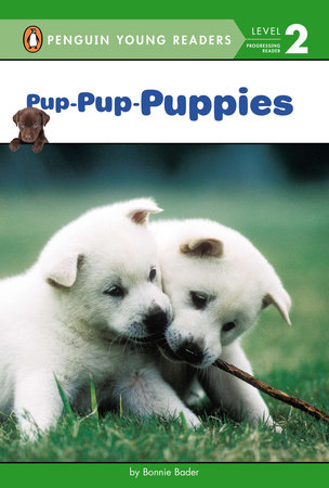 Pup-Pup-Puppies by Bonnie Bader