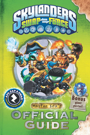 Skylanders SWAP Force: Master Eon's Official Guide by Activision Publishing, Inc.