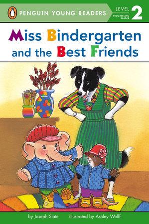 Miss Bindergarten and the Best Friends by Joseph Slate