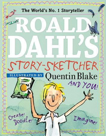 Roald Dahl's Story-Sketcher by Roald Dahl