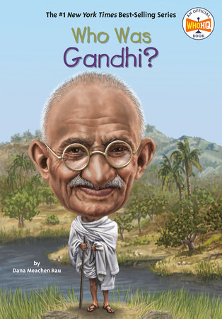 Who Was Gandhi? by Dana Meachen Rau and Who HQ