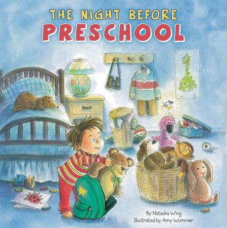 The Night Before Preschool by Natasha Wing