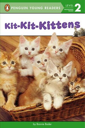 Kit-Kit-Kittens by Bonnie Bader