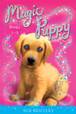 Magic Puppy: Books 1-3 by Sue Bentley