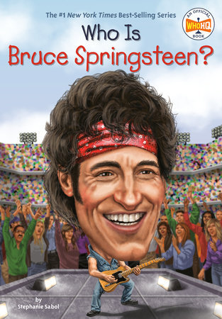 Who Is Bruce Springsteen? by Stephanie Sabol