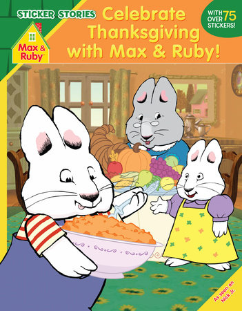 Celebrate Thanksgiving with Max and Ruby! (Sticker Stories)