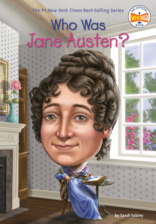 Who Was Jane Austen? by Sarah Fabiny