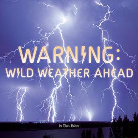 Warning: Wild Weather Ahead