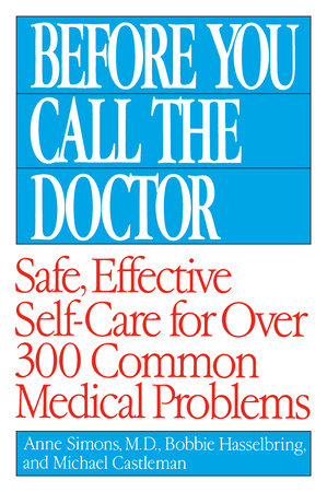 Before You Call the Doctor by Bobbie Hasselbring, Michael Castleman and Anne Simons, M.D.