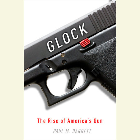 Glock by Paul M. Barrett