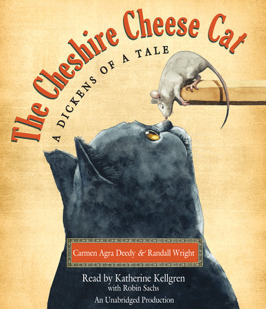 The Cheshire Cheese Cat: A Dickens of a Tale by Carmen Agra Deedy and Randall Wright