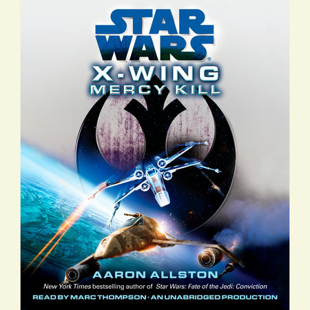 Mercy Kill: Star Wars (X-Wing) by Aaron Allston