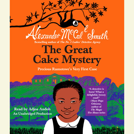 The Great Cake Mystery: Precious Ramotswe's Very First Case by Alexander McCall Smith