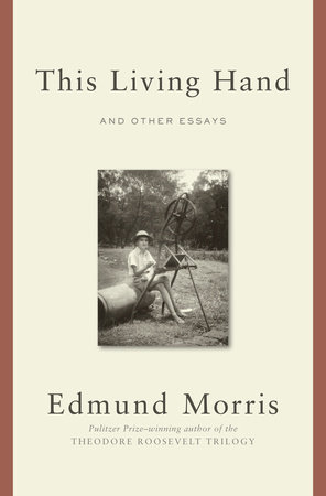 This Living Hand by Edmund Morris