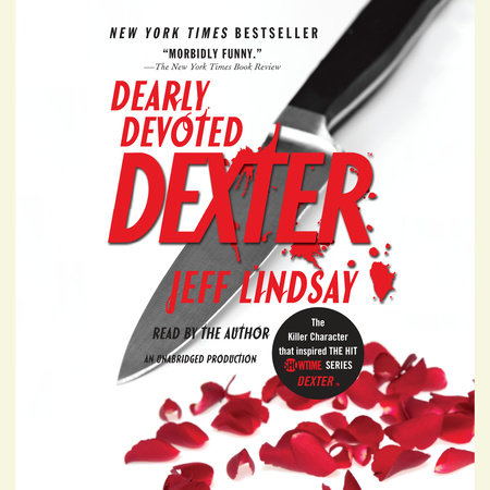 Dearly Devoted Dexter by Jeff Lindsay