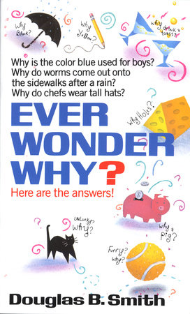 Ever Wonder Why? by Douglas B. Smith