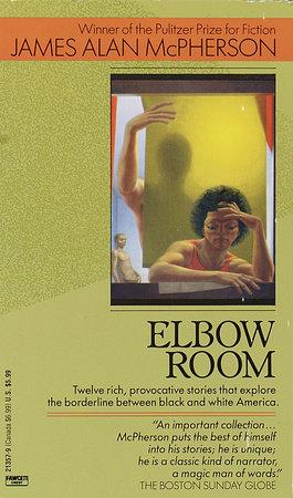 Elbow Room by James Alan McPherson