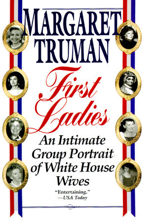 First Ladies by Margaret Truman