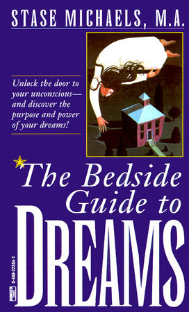 Bedside Guide to Dreams by Stase Michaels, M.A.