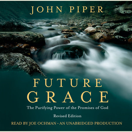Future Grace by John Piper