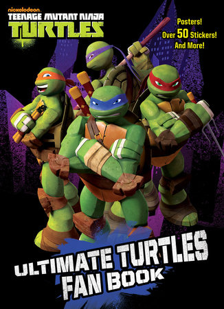 Ultimate Turtles Fan Book (Teenage Mutant Ninja Turtles) by Golden Books