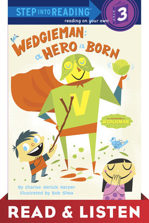 Wedgieman: A Hero Is Born by Charise Mericle Harper