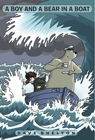 A Boy and A Bear in a Boat by Dave Shelton