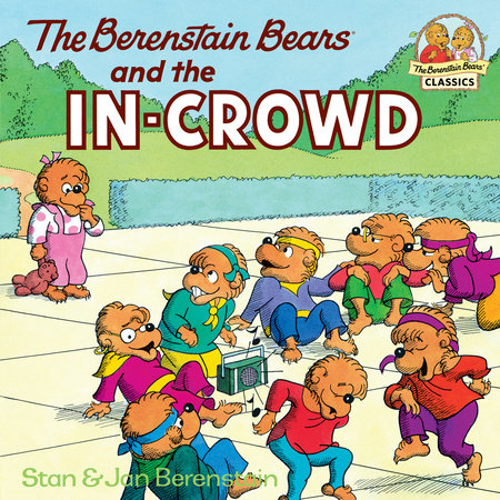 The Berenstain Bears and the In-Crowd by Stan Berenstain and Jan Berenstain