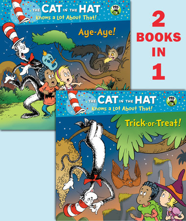 Trick-or-Treat!/Aye-Aye! (Dr. Seuss/Cat in the Hat) by Tish Rabe