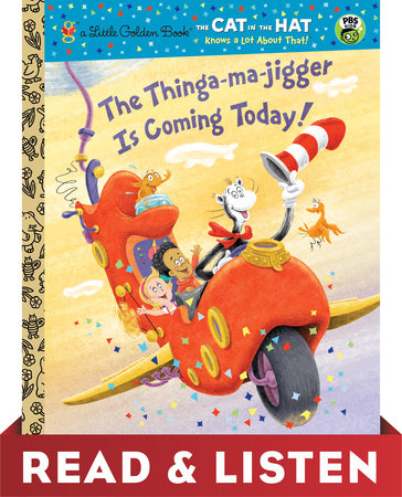 The Thinga-ma-jigger is Coming Today! (Dr. Seuss/Cat in the Hat) by Tish Rabe