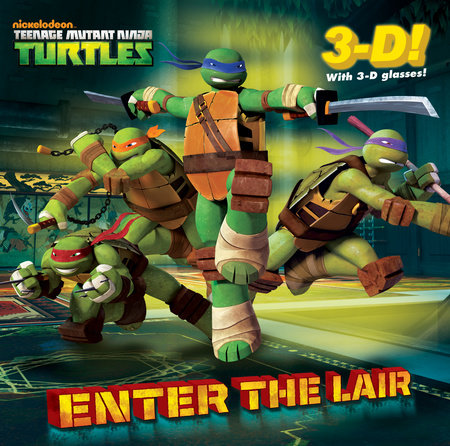 Enter the Lair (Teenage Mutant Ninja Turtles) by Random House