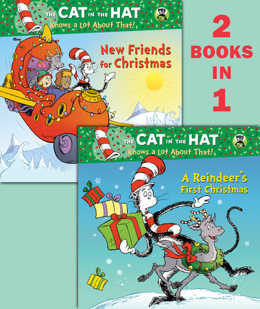 A Reindeer's First Christmas/New Friends for Christmas (Dr. Seuss/Cat in the Hat) by Tish Rabe