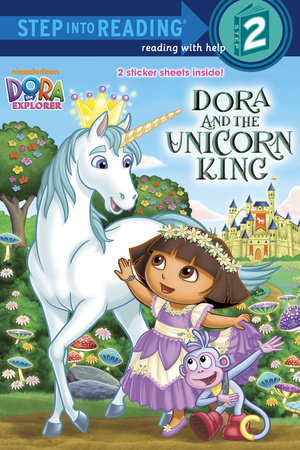 Dora and the Unicorn King (Dora the Explorer) by Random House