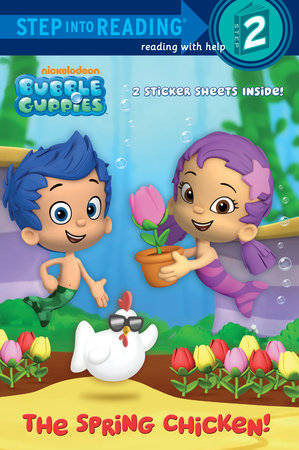 The Spring Chicken! (Bubble Guppies) by Random House