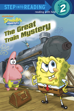 The Great Train Mystery (SpongeBob SquarePants) by Random House