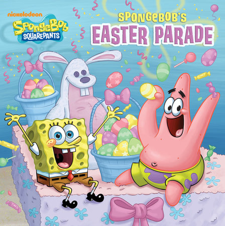 SpongeBob's Easter Parade (SpongeBob SquarePants) by Random House
